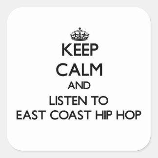 Guarde la calma y escuche la COSTA ESTE HIP HOP Calcomanías Cuadradass
