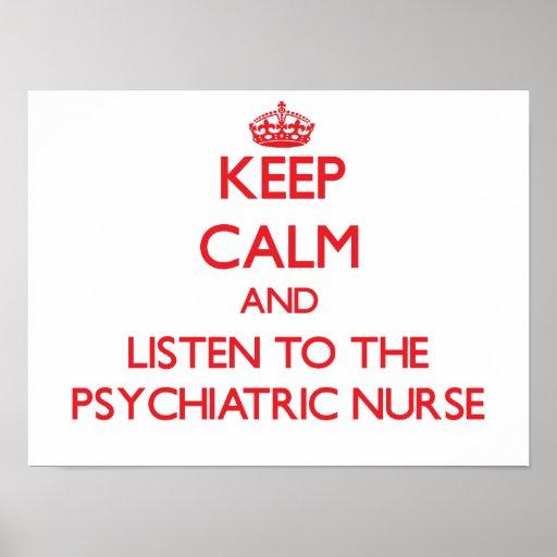 Guarde la calma y escuche la enfermera psiquiátric póster