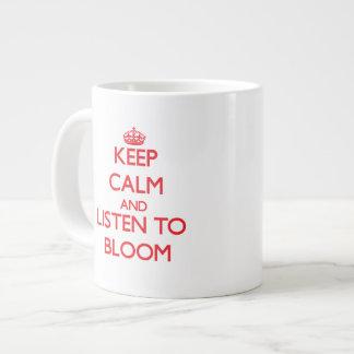 Guarde la calma y escuche la floración taza grande
