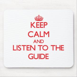 Guarde la calma y escuche la guía alfombrilla de ratón