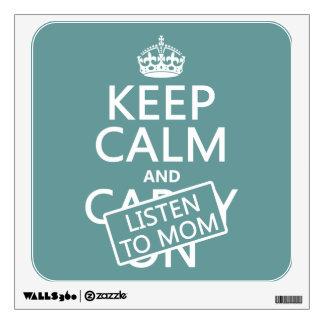 Guarde la calma y escuche la mamá en cualquier co