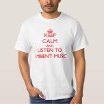 Guarde la calma y escuche la MÚSICA AMBIENTE Playera