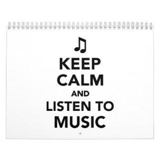 Guarde la calma y escuche la música calendarios