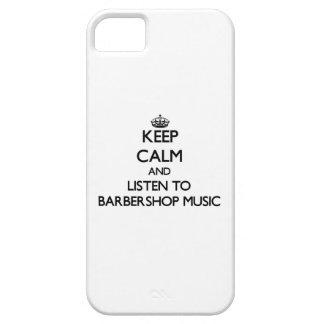 Guarde la calma y escuche la MÚSICA de la BARBERÍA iPhone 5 Case-Mate Coberturas