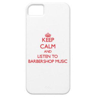 Guarde la calma y escuche la MÚSICA de la BARBERÍA iPhone 5 Case-Mate Funda