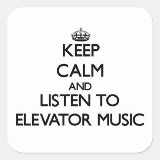 Guarde la calma y escuche la MÚSICA del ELEVADOR Pegatina Cuadrada