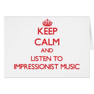 Guarde la calma y escuche la MÚSICA IMPRESIONISTA Tarjeta De Felicitación