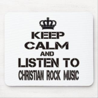 Guarde la calma y escuche la música rock cristiana alfombrilla de ratón