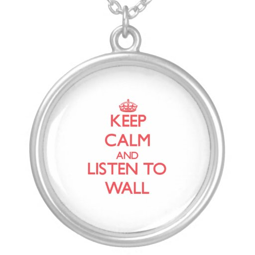 Guarde la calma y escuche la pared colgante