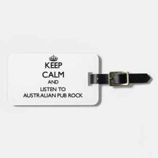 Guarde la calma y escuche la ROCA AUSTRALIANA de Etiquetas De Equipaje