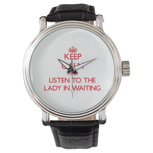 Guarde la calma y escuche la señora In Waiting Relojes