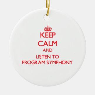 Guarde la calma y escuche la SINFONÍA del PROGRAMA