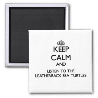 Guarde la calma y escuche la tortuga de mar del Le Imán Para Frigorifico