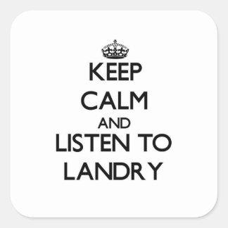 Guarde la calma y escuche Landry Calcomanía Cuadradase