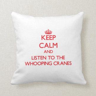 Guarde la calma y escuche las grúas que chillan cojin