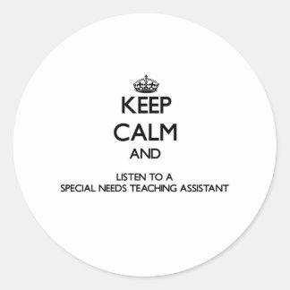 Guarde la calma y escuche las necesidades de un Sp Etiquetas Redondas