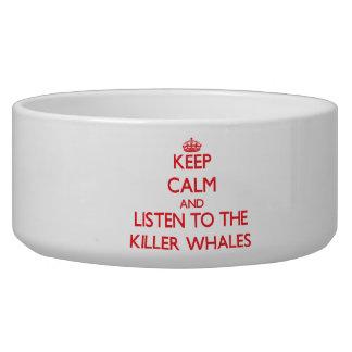 Guarde la calma y escuche las orcas tazón para perro