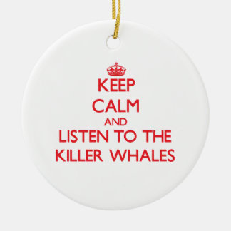 Guarde la calma y escuche las orcas ornamentos de reyes