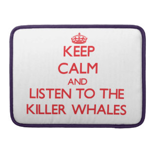 Guarde la calma y escuche las orcas funda para macbooks