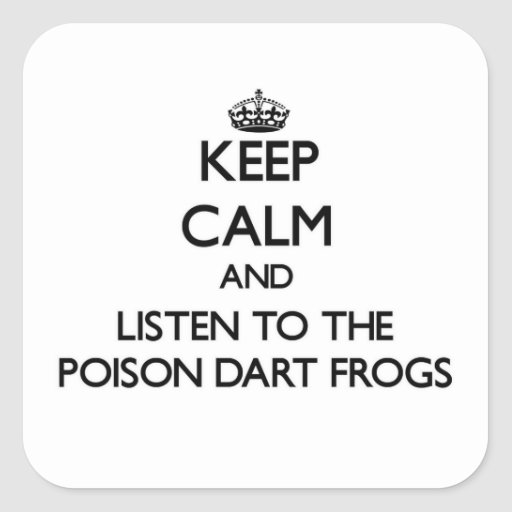 Guarde la calma y escuche las ranas del dardo del  calcomanía cuadradas personalizada