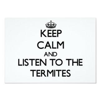 Guarde la calma y escuche las termitas invitación 12,7 x 17,8 cm