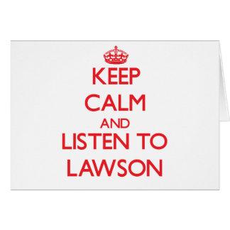 Guarde la calma y escuche Lawson Tarjeta De Felicitación
