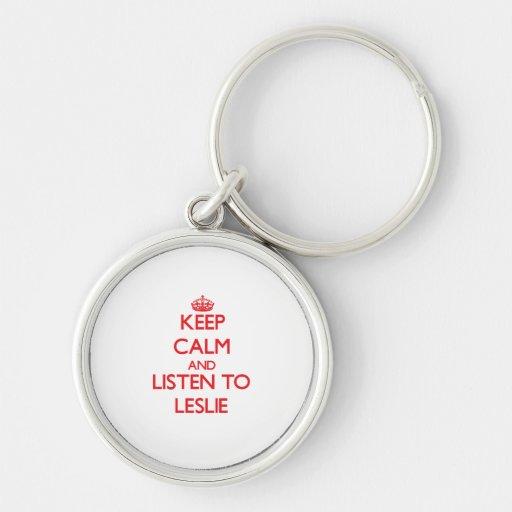 Guarde la calma y escuche Leslie Llaveros Personalizados