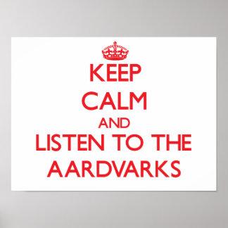 Guarde la calma y escuche los Aardvarks Póster