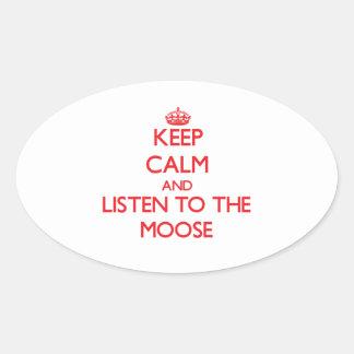 Guarde la calma y escuche los alces pegatina óval personalizadas