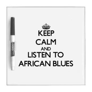 Guarde la calma y escuche los AZULES AFRICANOS Tableros Blancos