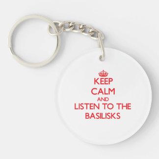 Guarde la calma y escuche los basiliscos llavero redondo acrílico a una cara
