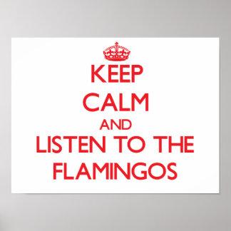 Guarde la calma y escuche los flamencos póster