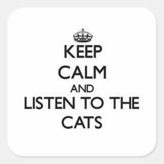 Guarde la calma y escuche los gatos calcomania cuadradas personalizada