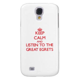 Guarde la calma y escuche los grandes Egrets Funda Para Galaxy S4