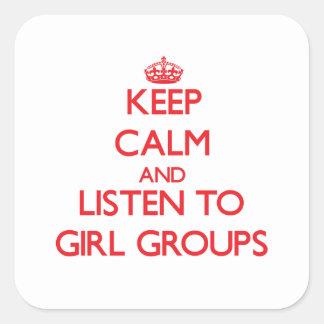 Guarde la calma y escuche los GRUPOS del CHICA Pegatina Cuadrada