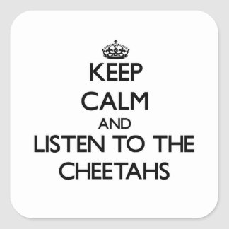 Guarde la calma y escuche los guepardos pegatina cuadrada