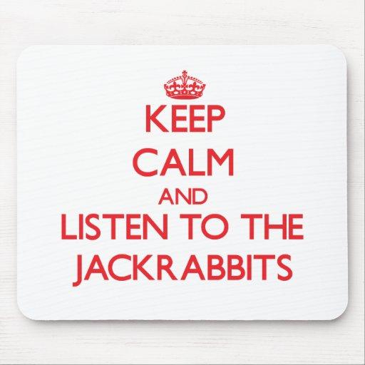Guarde la calma y escuche los Jackrabbits Tapetes De Raton