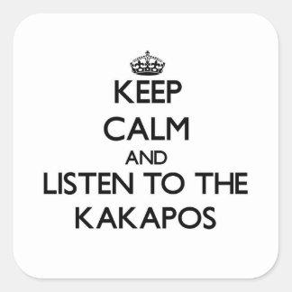 Guarde la calma y escuche los Kakapos Pegatina Cuadrada