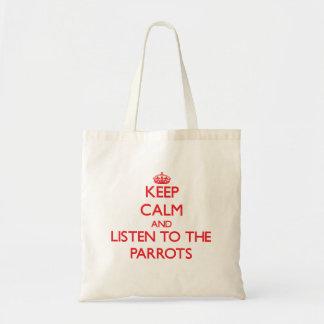 Guarde la calma y escuche los loros bolsa tela barata
