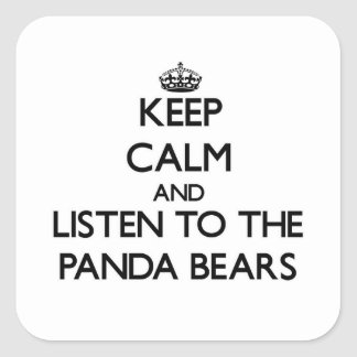 Guarde la calma y escuche los osos de panda pegatinas cuadradases personalizadas