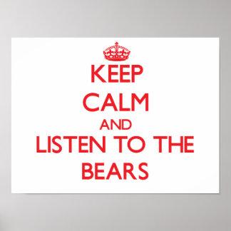 Guarde la calma y escuche los osos póster