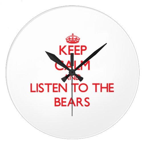 Guarde la calma y escuche los osos reloj