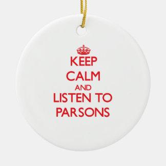 Guarde la calma y escuche los párrocos adorno