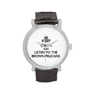 Guarde la calma y escuche los pelícanos de Brown Reloj
