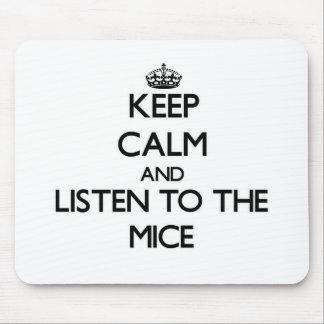 Guarde la calma y escuche los ratones alfombrilla de ratones