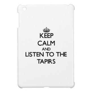 Guarde la calma y escuche los Tapirs