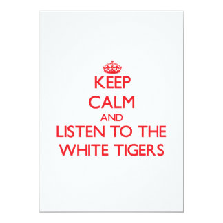 """Guarde la calma y escuche los tigres blancos invitación 5"""" x 7"""""""