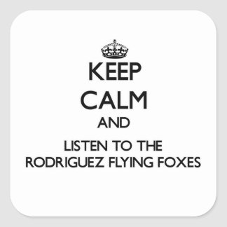 Guarde la calma y escuche los zorros de vuelo de pegatina cuadrada