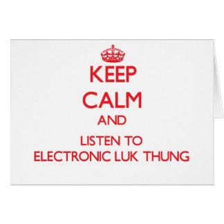 Guarde la calma y escuche LUK ELECTRÓNICO THUNG Tarjeta De Felicitación