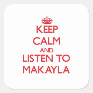 Guarde la calma y escuche Makayla Calcomanía Cuadradas Personalizadas